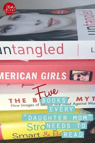 Five Books Every Daughter Mom Needs To Read